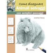 Libro Come disegnare Animali selvatici con semplici passaggi - Il Castello Editore