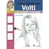 Libro Come disegnare Volti con semplici passaggi - Il Castello Editore