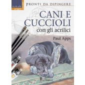 Libro Pronti da dipingere Cani e cuccioli con gli acrilici - Il Castello Editore