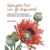 Libro Dipingere Fiori con gli acquarelli - Il Castello Editore