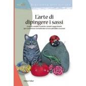 Libro L'arte di dipingere i sassi - Il Castello Editore