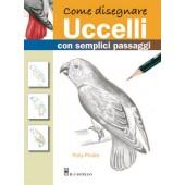 Libro Come disegnare Uccelli con semplici passaggi - Il Castello Editore